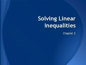 Solving Linear Inequalities Chapter 2 Writing and Graphing