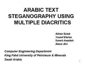 ARABIC TEXT STEGANOGRAPHY USING MULTIPLE DIACRITICS Adnan Gutub