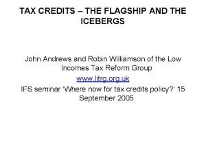 TAX CREDITS THE FLAGSHIP AND THE ICEBERGS John