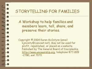 STORYTELLING FOR FAMILIES A Workshop to help families
