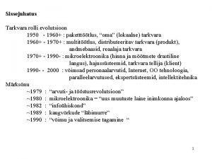 Sissejuhatus Tarkvara rolli evolutsioon 1950 1960 pakettttlus oma