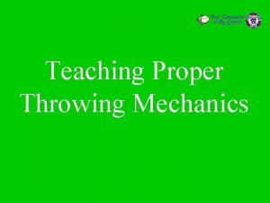 Teaching Proper Throwing Mechanics WSLLThrowing Mechanics Importance of