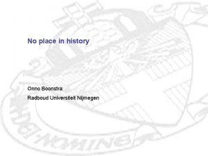 No place in history Onno Boonstra Radboud Universiteit