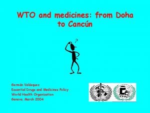 WTO and medicines from Doha to Cancn Germn