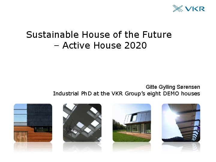 Sustainable House of the Future Active House 2020