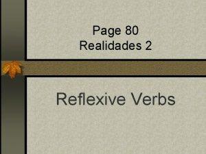 Page 80 Realidades 2 Reflexive Verbs Do you