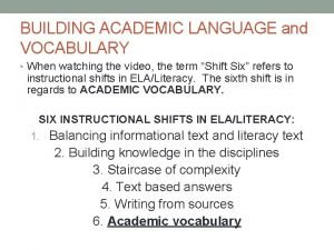 BUILDING ACADEMIC LANGUAGE and VOCABULARY When watching the