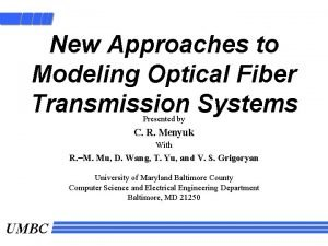 New Approaches to Modeling Optical Fiber Transmission Systems