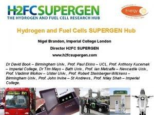 Hydrogen and Fuel Cells SUPERGEN Hub Nigel Brandon