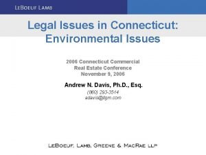 Legal Issues in Connecticut Environmental Issues 2006 Connecticut