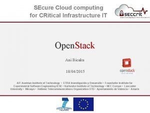 SEcure Cloud computing for CRitical Infrastructure IT Open