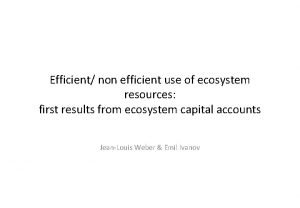Efficient non efficient use of ecosystem resources first