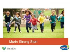 Marin Strong Start In Marin County there are