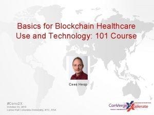 Basics for Blockchain Healthcare Use and Technology 101