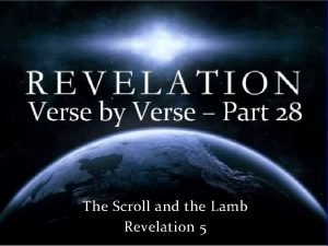 Verse by Verse Part 28 The Scroll and