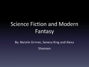 Science Fiction and Modern Fantasy By Natalie Grimes