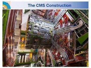 The CMS Construction CMS Design Criteria Very good