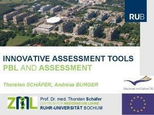 INNOVATIVE ASSESSMENT TOOLS PBL AND ASSESSMENT Thorsten SCHFER