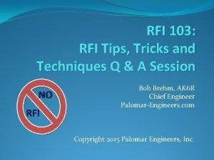 RFI 103 RFI Tips Tricks and Techniques Q