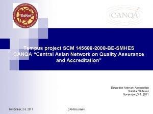 Tempus project SCM 145688 2008 BESMHES CANQA Central