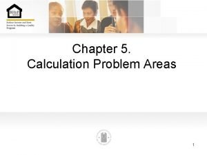 Chapter 5 Calculation Problem Areas 1 Chapter 5