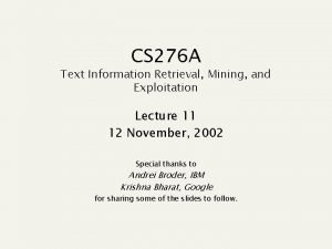 CS 276 A Text Information Retrieval Mining and