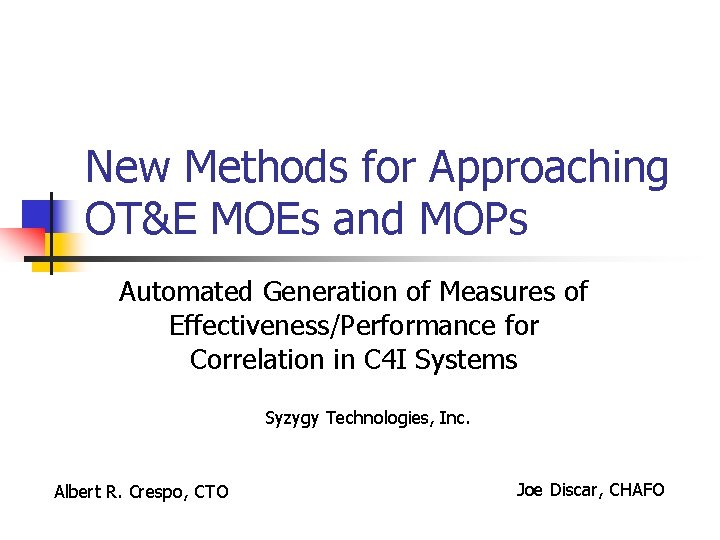 New Methods for Approaching OTE MOEs and MOPs