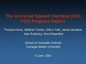 The Universal Speech Interface USI PDG Progress Report
