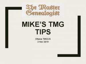 MIKES TMG TIPS Ottawa TMGUG 2 Nov 2019
