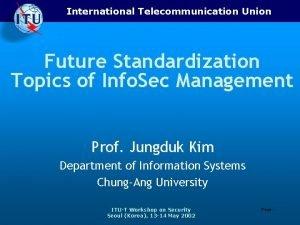 International Telecommunication Union Future Standardization Topics of Info