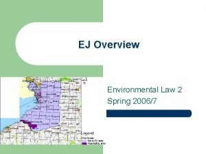 EJ Overview Environmental Law 2 Spring 20067 National