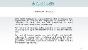IMPORTANT NOTICE YOR Health Independent Representatives IRs are