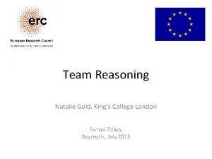 Team Reasoning Natalie Gold Kings College London Formal