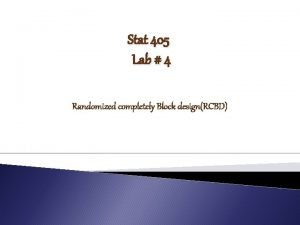 Stat 405 Lab 4 Randomized completely Block designRCBD