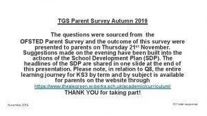 TGS Parent Survey Autumn 2019 The questions were