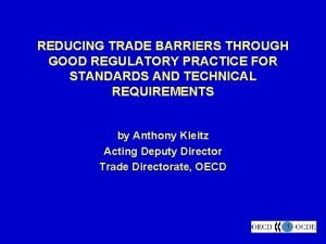 REDUCING TRADE BARRIERS THROUGH GOOD REGULATORY PRACTICE FOR