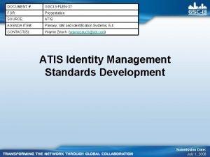 DOCUMENT GSC 13 PLEN37 FOR Presentation SOURCE ATIS