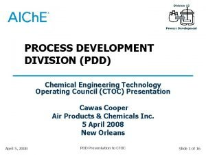 Division 12 Process Development PROCESS DEVELOPMENT DIVISION PDD