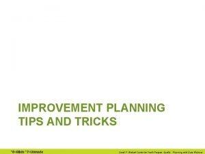 IMPROVEMENT PLANNING TIPS AND TRICKS 6Mute 7Unmute David