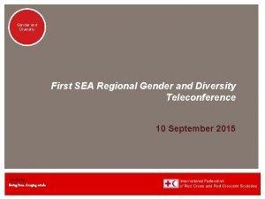 Genderand Diversity First SEA Regional Gender and Diversity