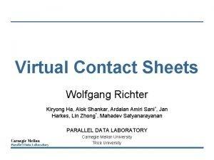 Virtual Contact Sheets Wolfgang Richter Kiryong Ha Alok