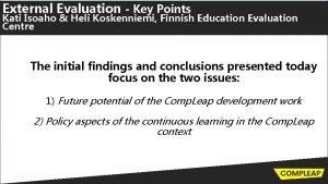 External Evaluation Key Points Kati Isoaho Heli Koskenniemi