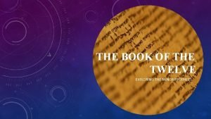 THE BOOK OF THE TWELVE EXPLORING THE MINOR