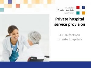 Private hospital service provision APHA facts on private