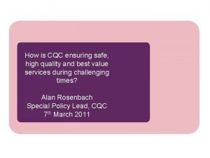 How is CQC ensuring safe high quality and