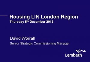 Housing LIN London Region Thursday 5 th December