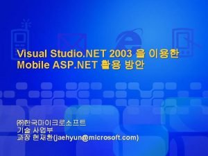 Visual Studio NET 2003 Mobile ASP NET jaehyunmicrosoft