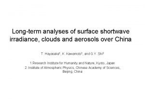 Longterm analyses of surface shortwave irradiance clouds and