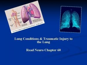 Lung Conditions Traumatic Injury to the Lung Read
