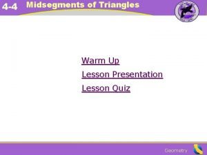 4 4 Midsegments of Triangles Warm Up Lesson